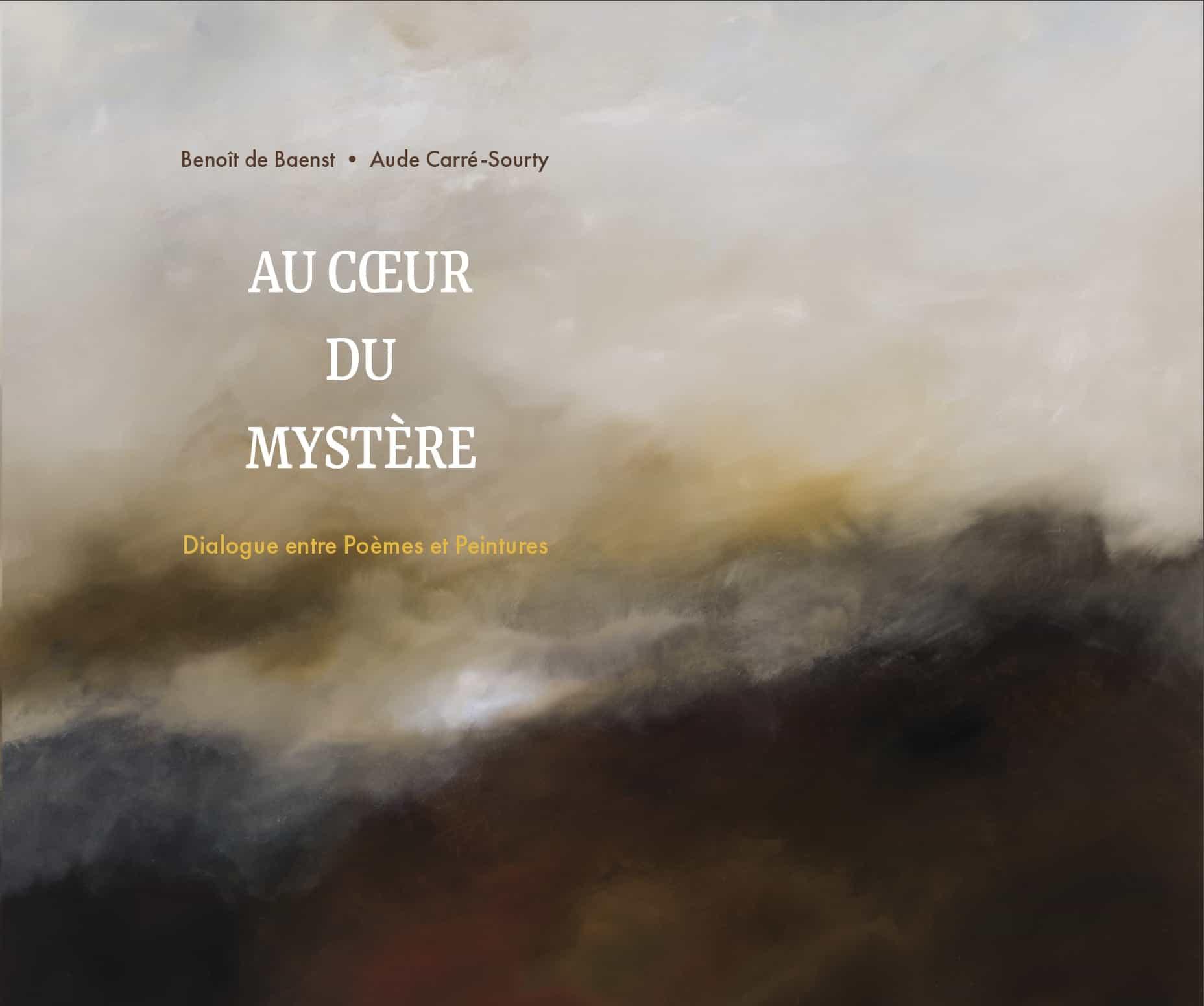 couverture du livre Au coeur du Mystère de Benoit de Baenst et Aude Carré-Sourty